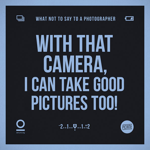 what-not-to-say-to-a-photographer-annoying-phrases-zerouno-5