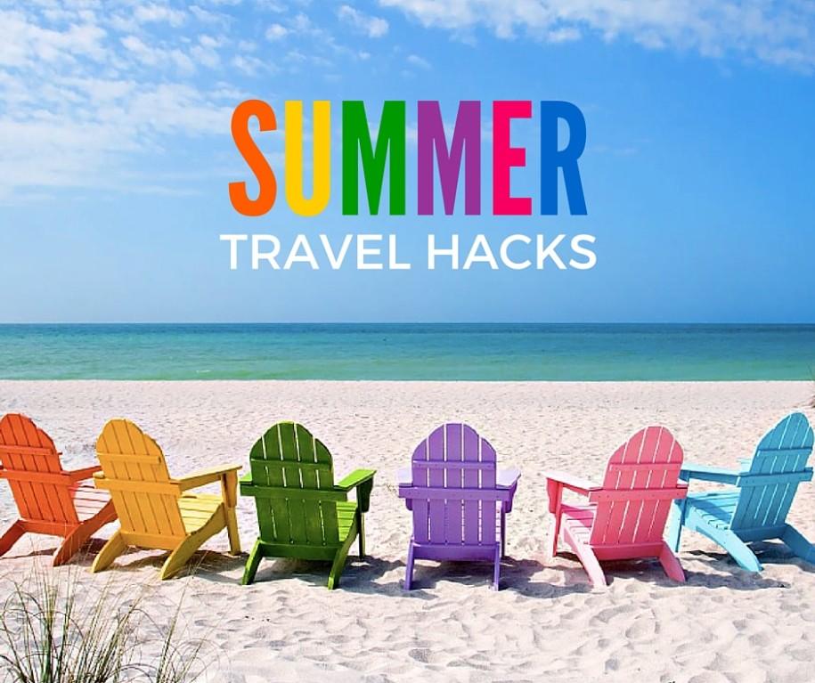 Summer travel hacks!